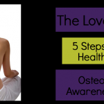 The Lovely Bones: 5 Steps To Bone Health During Osteoporosis Awareness Month!