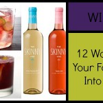 WINE NOT: 12 Ways To Make Your Favorite Wine Into A Cocktail